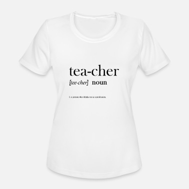 Tea Teacher Quote Women's Vintage Sport T-Shirt - white/black