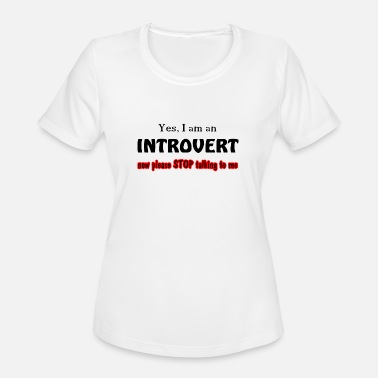 Amusingly Yes I Am Introverting Let Me Amusingly Funny - Women's Sport T-Shirt