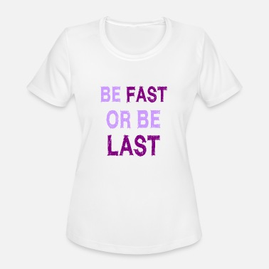 Styler Be fast or be last - Streetwear - Styler - Women's Sport T-Shirt
