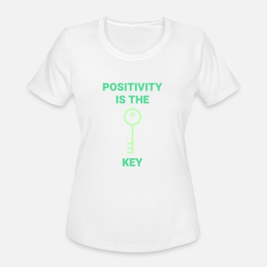 Positive Quote - Positivity Is The Key - Women's Sport T-Shirt