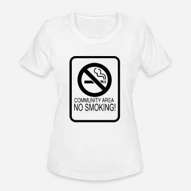 No Smoking Area Community Area No Smoking - Women's Moisture Wicking Performance T-Shirt