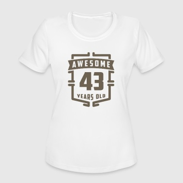 Awesome 43 Years Old - Women's Moisture Wicking Performance T-Shirt