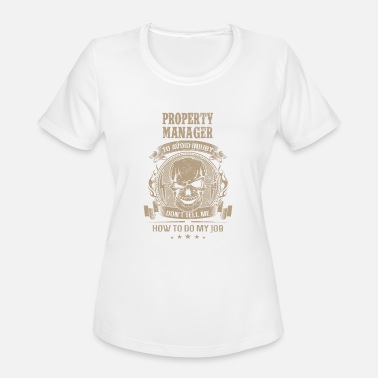 Apophysis Property Manager - Don't tell me about my job - Women's Sport T-Shirt