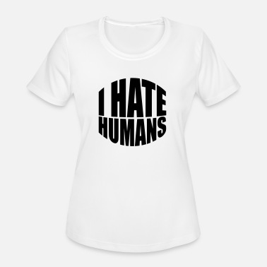 Hate Fuck You humans text sticker fuck you fuck off around hate - Women's Sport T-Shirt