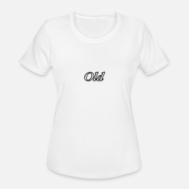 Old Town Old Old man old fashioned gift idea older old town - Women's Sport T-Shirt