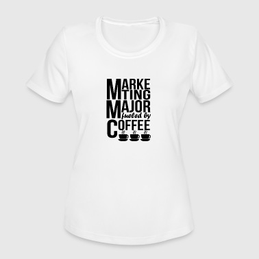 Marketing Major Marketing Major Fueled By Coffee - Women's Moisture Wicking Performance T-Shirt