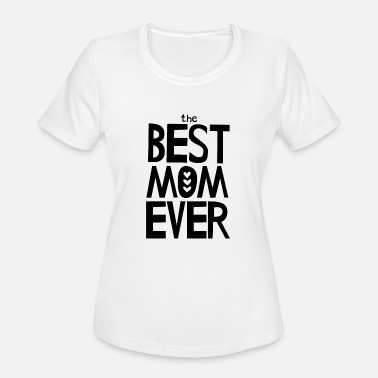 The Best Mom Ever - Black - Women's Sport T-Shirt