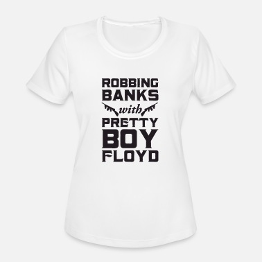 Pretty Boy New Design Robbing Banks with Pretty Boy Floyd - Women's Sport T-Shirt
