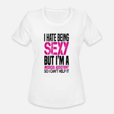 Red Cross Rescue I hate being sexy - Medical assistant gift shirt - Women's Moisture Wicking Performance T-Shirt
