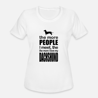 I Love Dachshunds I love my dachshund - Women's Moisture Wicking Performance T-Shirt
