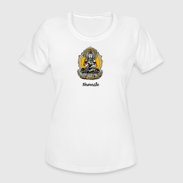 buddha Namaste Yoga Meditation good india om chakr - Women's Moisture Wicking Performance T-Shirt