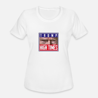 Humur Trump High Times - Women's Sport T-Shirt