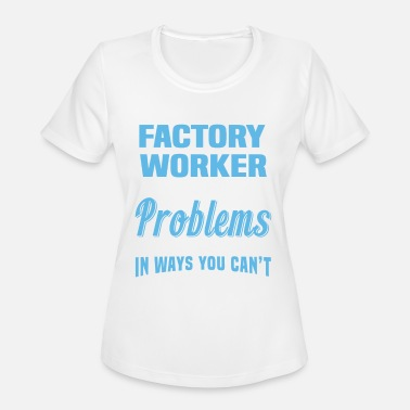 Factory Factory Worker - Women's Sport T-Shirt