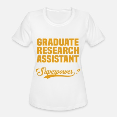 Research Graduate Research Assistant - Women's Sport T-Shirt