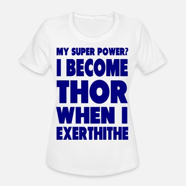 Thor Funny Become Thor - Women's Sport T-Shirt