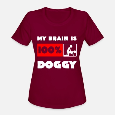 Sex Addict My Brain is 100% Doggy Sexposition Sex Addict Gift - Women's Sport T-Shirt
