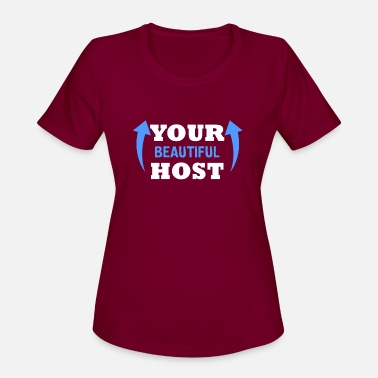 Host Host - Your beautiful host - Women's Sport T-Shirt
