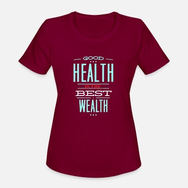 Wealth Health is the best wealth - Women's Sport T-Shirt