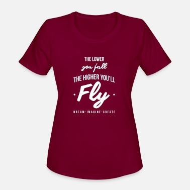 The Higher You New Design The Lower you fall the higher you - Women's Sport T-Shirt
