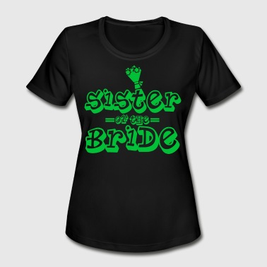 Sister Of The Bride Sister Of The Bride - Women's Moisture Wicking Performance T-Shirt