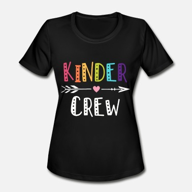 Crew Kinder Crew Kindergarten Teacher T Shirt 1st Day o - Women's Moisture Wicking Performance T-Shirt