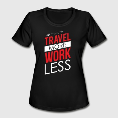 More Pacific Travel More Work Less In Red And White Text - Women's Moisture Wicking Performance T-Shirt