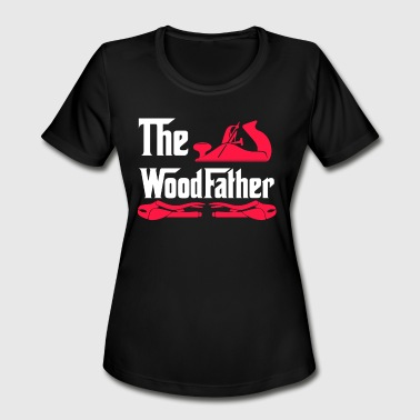 The Wood Father, Wood Working, Wood Worker, Carpenter Gift, Gift for Carpenter - Women's Moisture Wicking Performance T-Shirt
