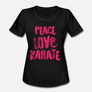 Pink Karate Belt Funny Karate Design Peace Love Karate Pink Light - Women's Moisture Wicking Performance T-Shirt