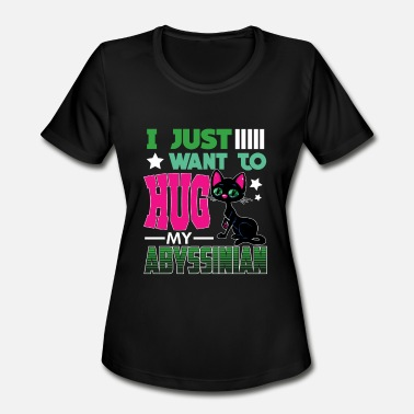 I-just-want-a-hug I Just Want to Hug My Abyssinian Cat - Women's Moisture Wicking Performance T-Shirt