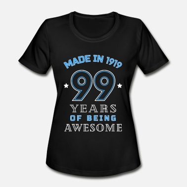 99th Birthday 1919 Years of Awesome 99th Birthday Gift - Women's Moisture Wicking Performance T-Shirt