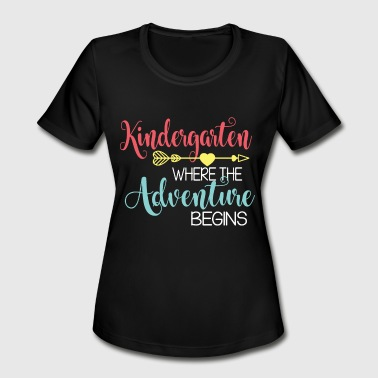 kindergarten where the adventure begins boyfriend - Women's Moisture Wicking Performance T-Shirt