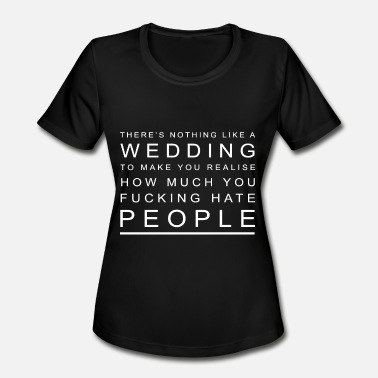 Slut Wedding there is nothing like a wedding wife t shirts - Women's Moisture Wicking Performance T-Shirt