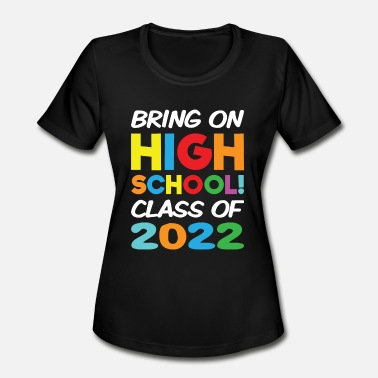 Junior High School Teacher Bring on High School Class 2022 Back to School - Women's Moisture Wicking Performance T-Shirt