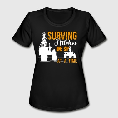 Oilfield Surving Hitches One Sip At A Time Shirt - Women's Moisture Wicking Performance T-Shirt