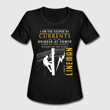 Keeper Of The Light I'm The Keeper Of Currents I'm A Lineman T Shirt - Women's Moisture Wicking Performance T-Shirt