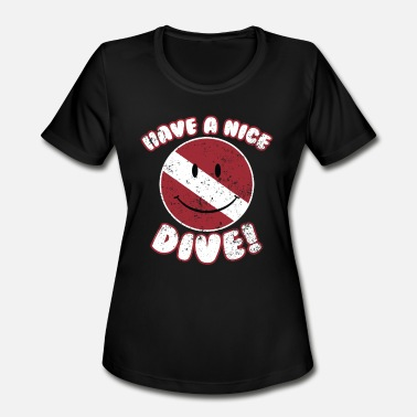 Dive Rescue Rescue Diving Smiley Have a Nice Dive Flag Shirt - Women's Moisture Wicking Performance T-Shirt