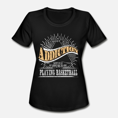 Youth Basketball Addiction Is Playing Basketball Shirt Gift Youth Basketball - Women's Moisture Wicking Performance T-Shirt