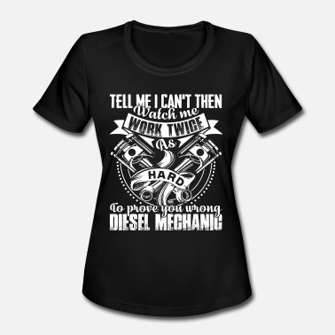 Diesel Mechanic Diesel Mechanic T Shirt - Women's Moisture Wicking Performance T-Shirt