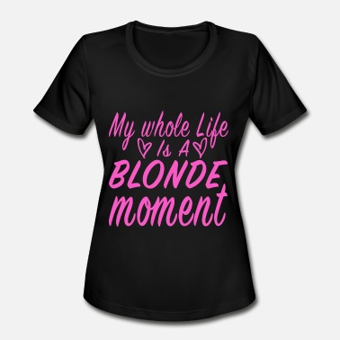 Hair Length Check My whole life is a blonde moment - Women's Moisture Wicking Performance T-Shirt