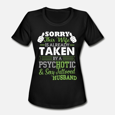 Alcatraz-psycho-ward-t-shirt Sorry this wife is already taken by a psychotic an - Women's Moisture Wicking Performance T-Shirt