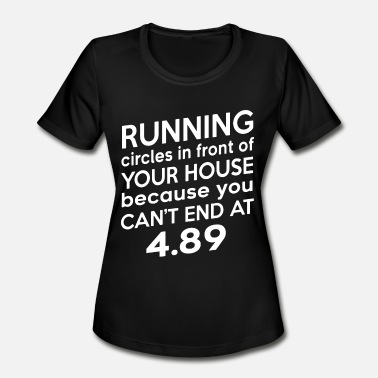 Diablo Road Runners Running circles in front of your house because you - Women's Sport T-Shirt
