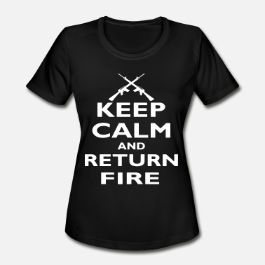Keep Calm And Love Polar Bears Keep Calm And Return Fire Funny Political Bear Arm - Women's Moisture Wicking Performance T-Shirt