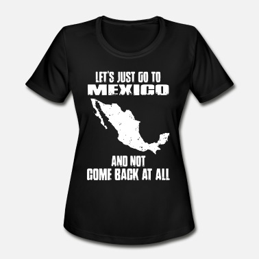 Hecho lets just go to mexico t shirts - Women's Moisture Wicking Performance T-Shirt