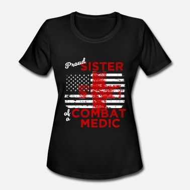 Medical Examiner Proud Sister of a Combat Medic Distressed Flag - Women's Moisture Wicking Performance T-Shirt