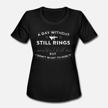 Still Rings Without My Still Rings Girls Gymnastics Shirts - Women's Moisture Wicking Performance T-Shirt