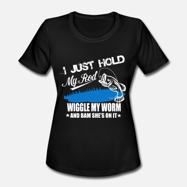 Hod I JUST HOLD MY HOD - Women's Moisture Wicking Performance T-Shirt