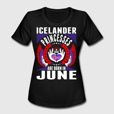 Icelander Princesses Are Born In June - Women's Moisture Wicking Performance T-Shirt