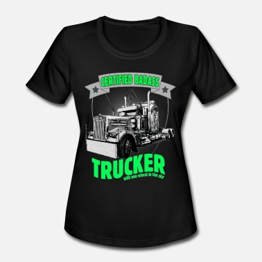Kenworth Certified Badass Trucker with one wheel in the sky - Women's Moisture Wicking Performance T-Shirt