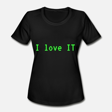 I Love Linux I love IT - Women's Moisture Wicking Performance T-Shirt