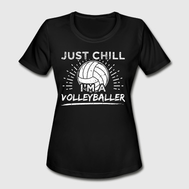 Volleyball Smash Funny Volleyball Player Shirt Just Chill - Women's Moisture Wicking Performance T-Shirt